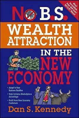No B.S. Wealth Attraction In The New Economy By Dan S. Kennedy (English) Paperba • 16.12£