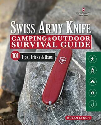 Victorinox Swiss Army Knife Camping & Outdoor Survival Guide By Bryan Lynch, NEW • 8.09£