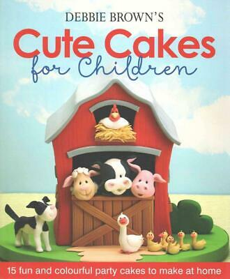 Debbie Brown's Cute Cakes For Children By Debbie Brown Hardcover Book Free Shipp • 15.84£
