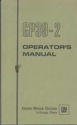 $8.50 • Buy  EMD,ELECTRO-MOTIVE DIVISION GM,GP39-2 OPERATOR'S MANUAL In NEVER USED CONDITION