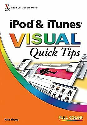 AU8.24 • Buy IPod And ITunes Visual Quick Tips, Shoup, Kate, Used; Good Book