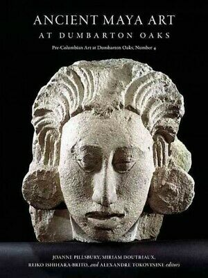 Ancient Maya Art At Dumbarton Oaks, Hardcover By Pillsbury, Joanne (EDT); Dou... • 60.86£
