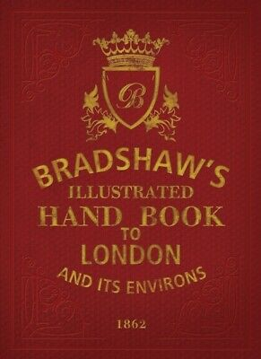 Bradshaw's Guide Through London And Its Environs By George Bradshaw (Hardback) • 17.24£