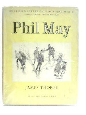 £10.74 • Buy English Masters Of Black-and-White, Phil May (James Thorpe - 1948) (ID:60364)