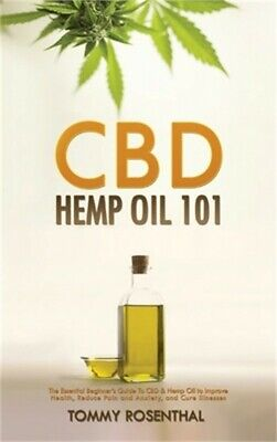 CBD Hemp Oil 101: The Essential Beginner's Guide To CBD And Hemp Oil To Improve • 14.77£