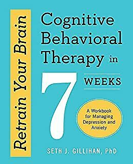 $5.99 • Buy Retrain Your Brain:Cognitive Behavioral Therapy In 7 Weeks:A Work (Digital 2016)
