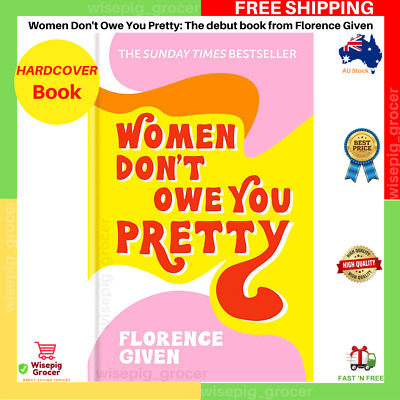 AU26.50 • Buy Women Don't Owe You Pretty By Florence Given Debut | HARDCOVER BOOK | NEW AU