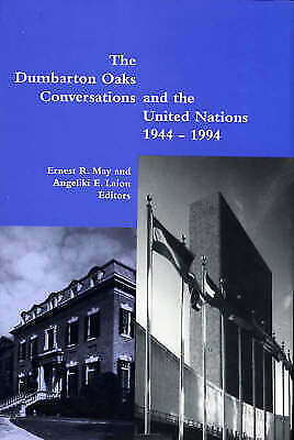 The Dumbarton Oaks Conversations & The United Nations, 1944–1994, Erne • 15.02£