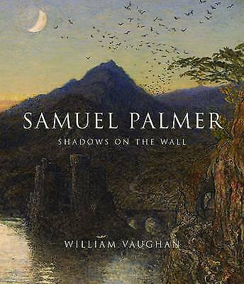 Samuel Palmer – Shadows On The Wall, William Vaughan • 42.21£