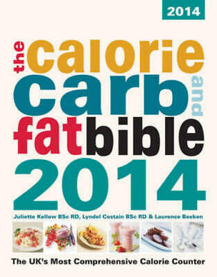 £3.52 • Buy The Calorie, Carb And Fat Bible 2014: The UK's Most Comprehensive Calorie