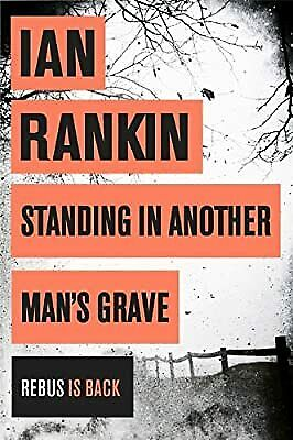 Standing In Another Mans Grave (A Rebus Novel), Rankin, Ian, Used; Good Book • 2.96£