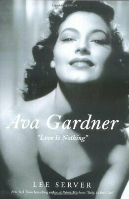 Ava Gardner: Love Is Nothing By Server, Lee Book The Fast Free Shipping • 15.39£