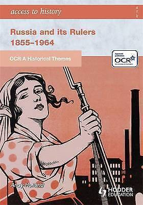 OCR A Historical Themes: Russia And Its Rulers 1855-1964 By Andrew Holland... • 6£