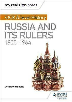 My Revision Notes: OCR A-level History: Russia And Its Rulers 1855-1964 By... • 7£