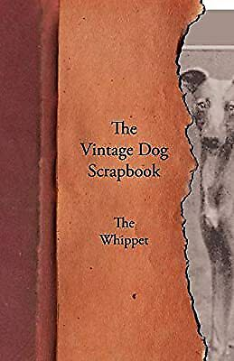 The Vintage Dog Scrapbook - The Whippet, Various, Used; Good Book • 13.78£