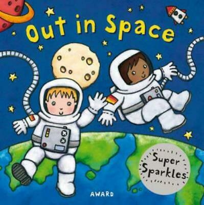 Super Sparkles Concepts: Out In Space, A Super Sparkles Concepts Board Book By • 2.70£