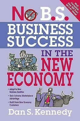 No B.S. Business Success For The New Economy, Kennedy, Dan • 8.75£
