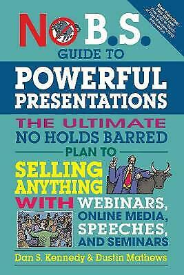 No B.S. Guide To Powerful Presentations, Dan S. Kennedy,  Paperback • 9.43£
