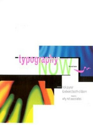 Typography Now: The Next Wave By Rick Poynor Edward Booth-Clibborn (Paperback) • 6.24£