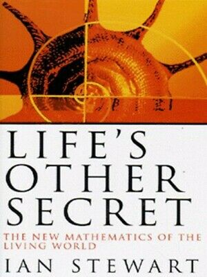 Life's Other Secret: The New Mathematics Of The Living World By Ian Stewart • 2.46£
