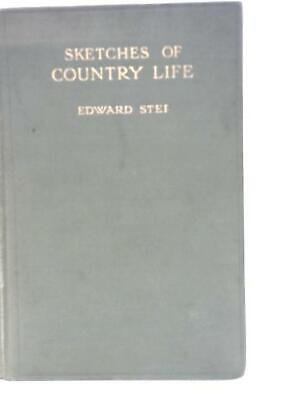 £12.98 • Buy Sketches Of Country Life (Edward Step ) (ID:60289)
