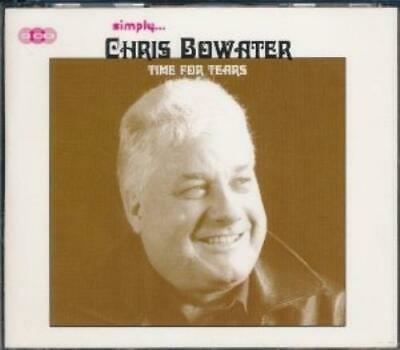 Chris Bowater : Time For Tears CD Value Guaranteed From EBay's Biggest Seller! • 7.99£