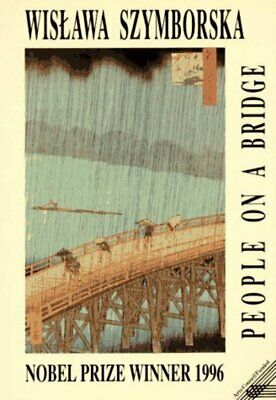 People On A Bridge: Poems By Wislawa Szymborska (Paperback / Softback) • 10.07£