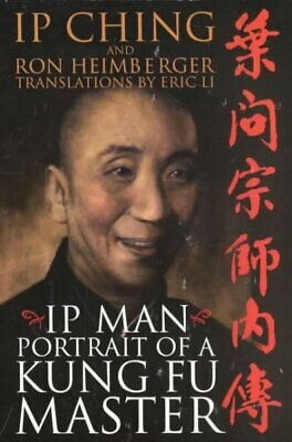 Ip Man - Portait Of A Kung Fu Master, Paperback By Ching, Ip; Heimberger, Ron... • 11.77£
