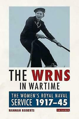 The Wrns In Wartime: The Women's Royal Naval Service 1917-1945, Roberts, Ha • 83.64£