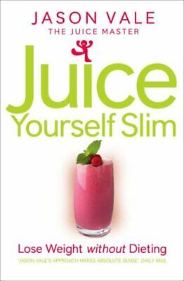 £10.42 • Buy Juice Yourself Slim: Lose Weight Without Dietin, Vale+-