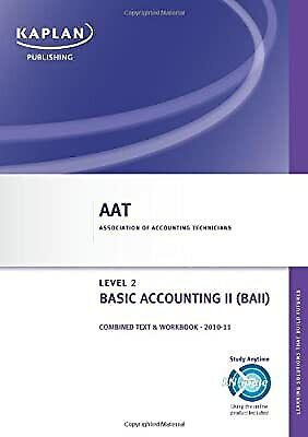 Basic Accounting II - Combined Text And Workbook (Aat), Kaplan Publishing, Used; • 2.50£