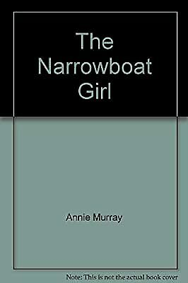 The Narrowboat Girl, Annie Murray, Used; Good Book • 2.29£