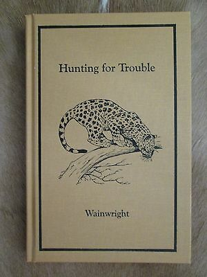 £71.82 • Buy Hunting For Trouble By Wainwright Limited Signed Edition Safari Press