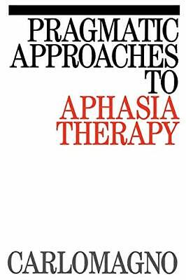 Pragmatic Approaches To Aphasia Therapy, Carlomagno 9781870332941 New+= • 65.89£