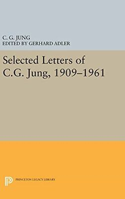 Selected Letters Of C.G. Jung, 1909-1961 (Princeton Legacy Library), Jung+= • 63.72£