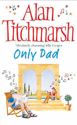 Only Dad By Alan Titchmarsh, Acceptable Used Book (Paperback) FREE & FAST Delive • 2.25£
