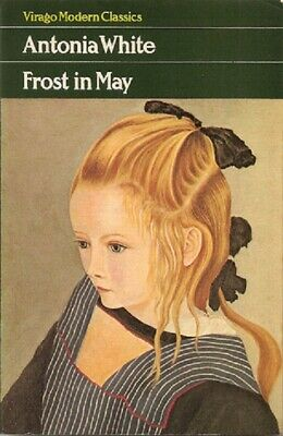 New & Sealed! Antonia White ~ Frost In May ~ Original Virago Modern Classic • 4.99£
