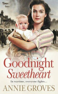 Goodnight Sweetheart, Groves, Annie, Used; Good Book • 2.96£