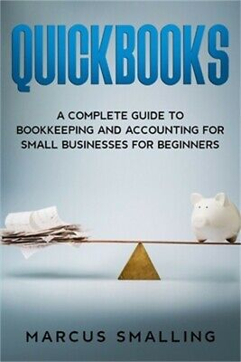 £13.13 • Buy Quickbooks: A Complete Guide To Bookkeeping And Accounting For Small Businesses