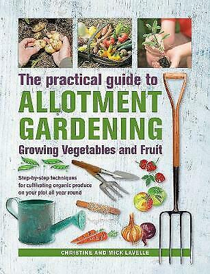Practical Guide To Allotment Gardening: Growing Vegetables And Fruit, Lavelle, C • 11.10£