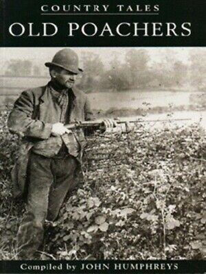 Country Tales: Old Poachers By John Humphreys (Paperback / Softback) Great Value • 2.48£