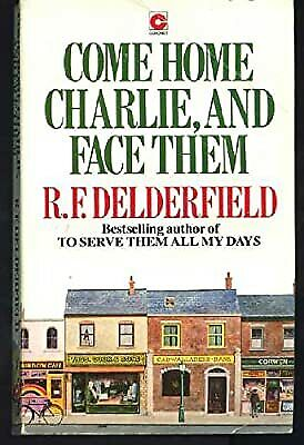 Come Home Charlie, And Face Them, Delderfield, R. F., Used; Good Book • 2.19£