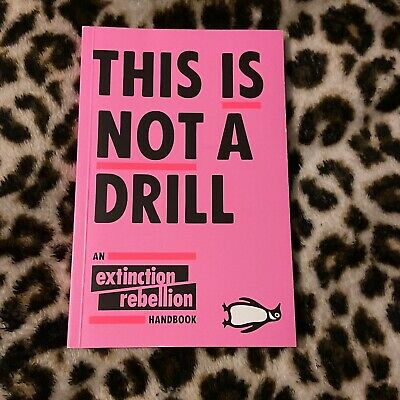 This Is Not A Drill An Extinction Rebellion Handbook (Paperback, 2019) • 0.99£