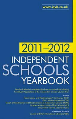 Independent Schools Yearbook 2011-2012: The Bible For Information On Independe, • 4.50£