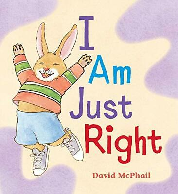 I Am Just Right By David McPhail (2020) • 6.70£
