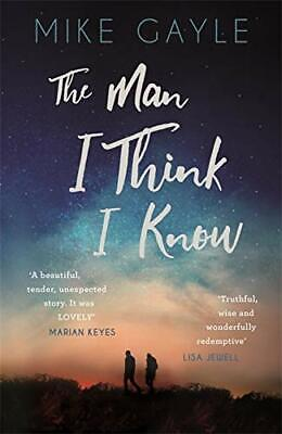 The Man I Think I Know: A Feel-good, Uplifting Story Of The Mo .9781473608986, • 5.95£