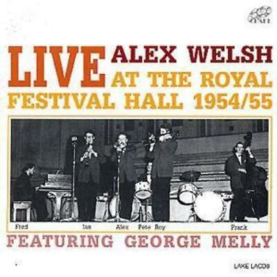 Alex Welsh : Live At The Royal Festival Hall: 1954-1955;Featuring George Melly • 3.48£