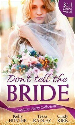 (Good)-Wedding Party Collection: Don't Tell The Bride: What The Bride Didn't Kno • 2.19£