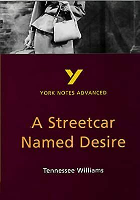York Notes On Tennessee Williams  Streetcar Named Desire  (York Notes Advanced), • 2.40£