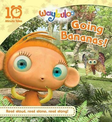 Waybuloo: Going Bananas! (10 Minute Tales) By , Paperback Used Book, Good, FREE  • 5.99£